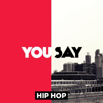Hip Hop - You say