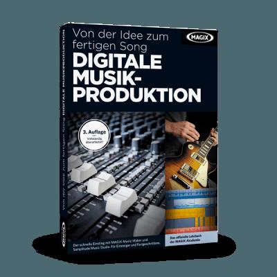 Digitale Musikproduktion - von der Idee zum fertigen Song (Buch)