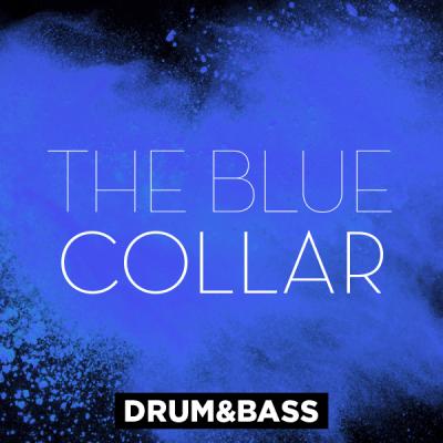 Drum&Bass - The Blue Collar