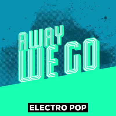 Electro Pop - Away we go