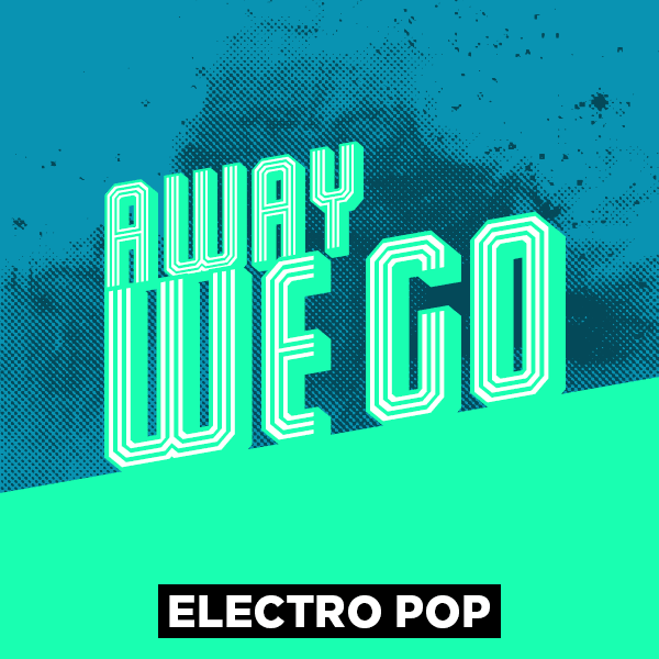 Electro Pop - Away we go