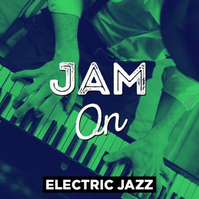 Electric Jazz - Jam On