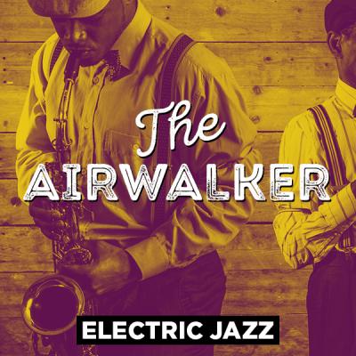Electric Jazz - The Airwalker