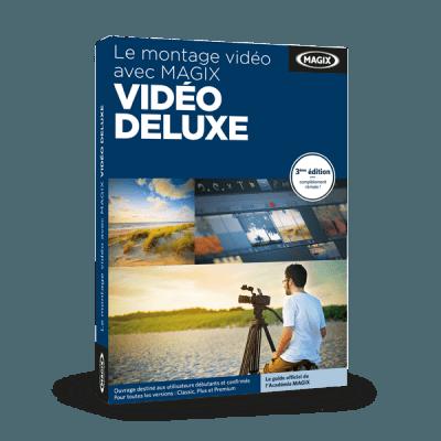 MAGIX Le montage vidéo avec Vidéo deluxe (Guide d'apprentissage)
